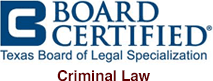 Board Certified: Texas Board of Legal Specialization